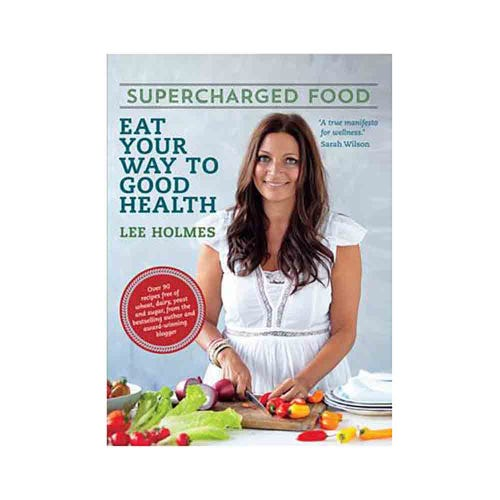 Supercharged Food Eat Your Way To Good Health (Print)