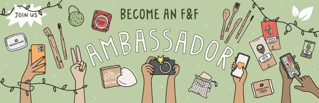 Become an F&F Brand Ambassador