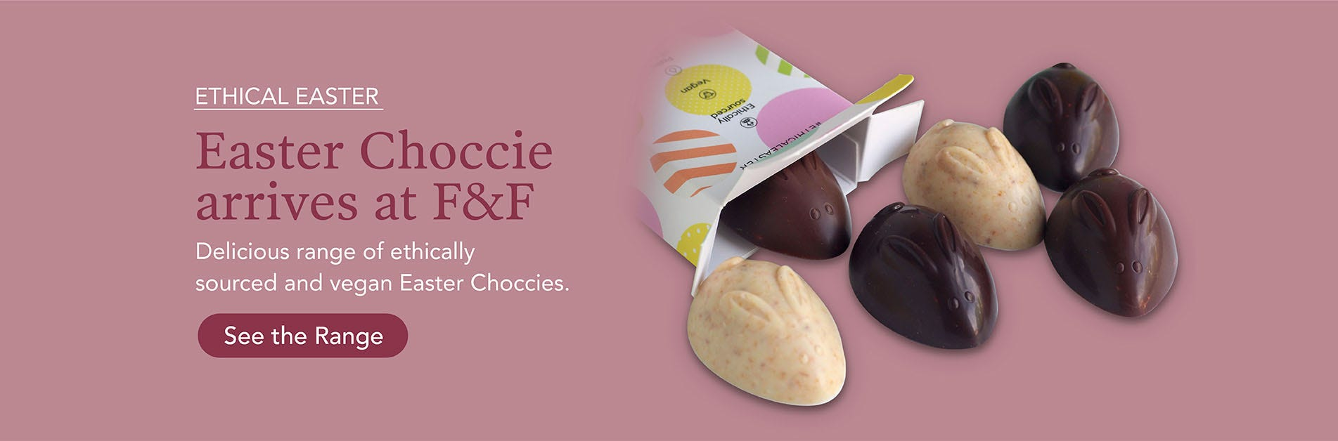 Shop Easter Choccie at F&F