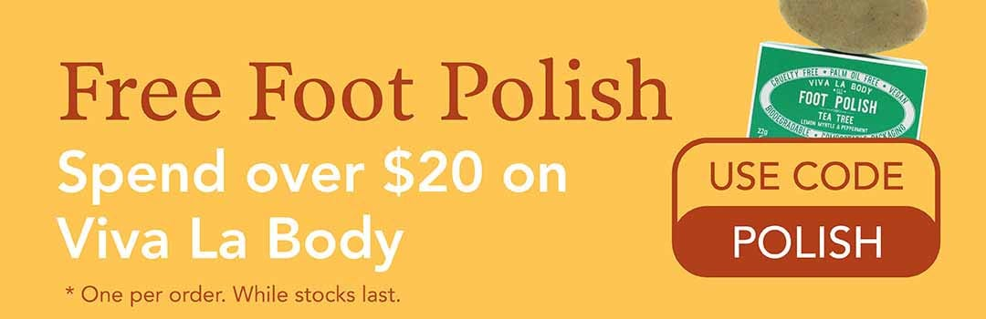 Free Foot Polish when you spend $20 on Viva La Body